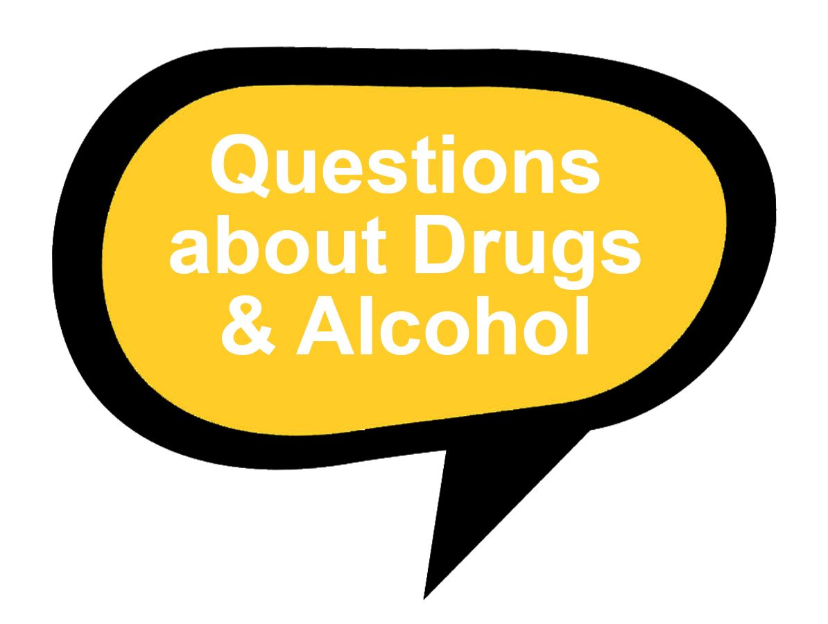 Questions about Drugs and Alcohol