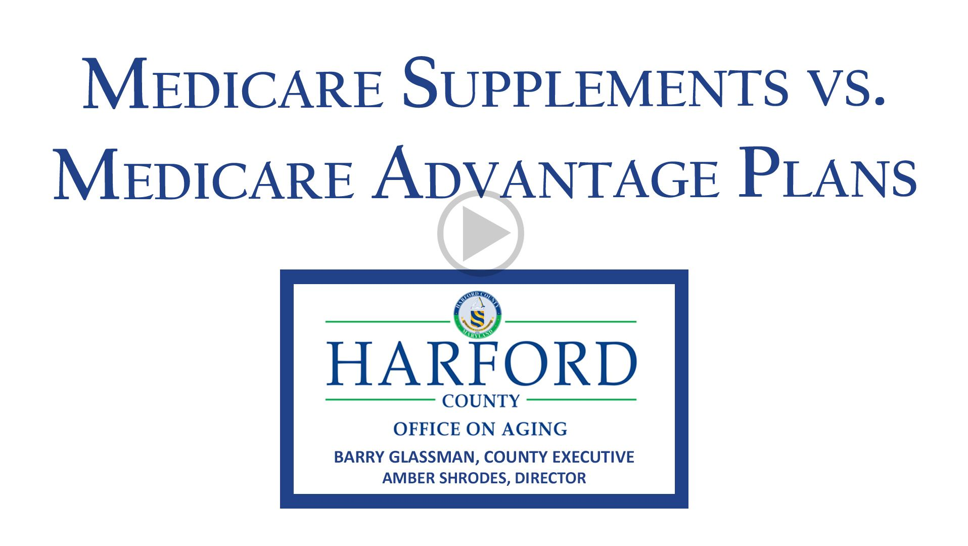 Medicare Supplements vs Medicare Advantage Plans Video Button