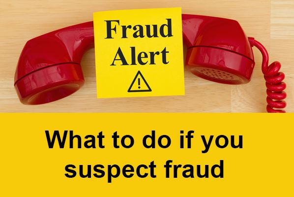 What to do if you suspect fraud